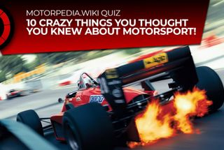 homepage tile photo for WEEKLY QUIZ :: 10 THINGS YOU THOUGHT YOU KNEW ABOUT MOTORSPORT